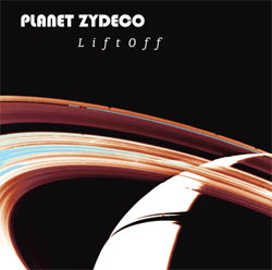 Planet Zydeco Liftoff CD